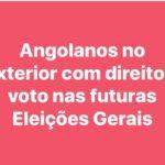 Comunidades angolanas no exterior com direito a voto